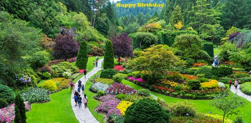 happy birthday wishes, birthday cards, birthday card pictures, famous birthdays, flower gardens, flowers, brentwood bay, british columbia