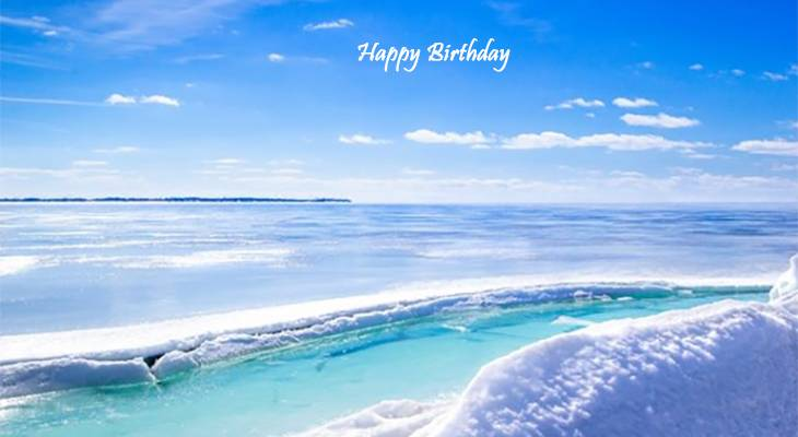 happy birthday wishes, birthday cards, birthday card pictures, famous birthdays, winter, snow, ice, lake, ontario, canada, kingston, nature, scenery