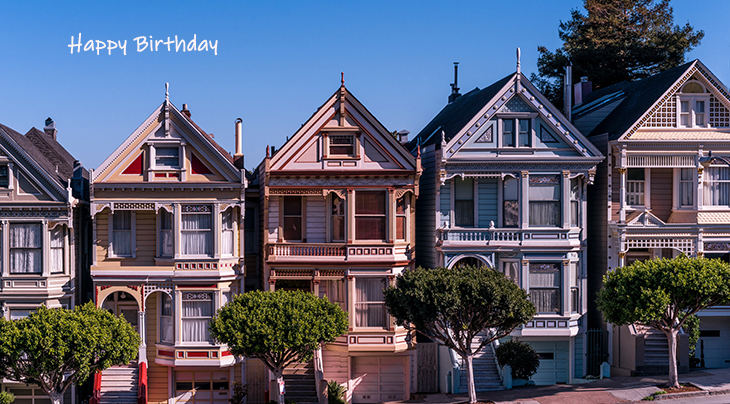 happy birthday wishes, birthday cards, birthday card pictures, famous birthdays, buildings, painted ladies, colorful houses, san francisco