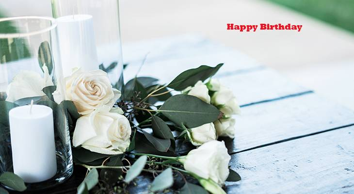 happy birthday wishes, birthday cards, birthday card pictures, famous birthdays, white roses, flowers, candle