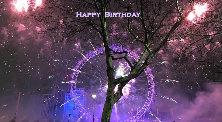 happy birthday wishes, birthday cards, birthday card pictures, famous birthdays, fireworks, london eye, england, celebrations
