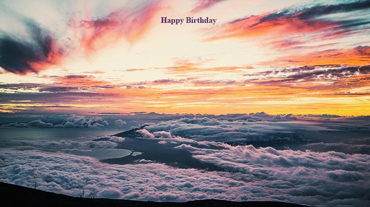 happy birthday wishes, birthday cards, birthday card pictures, famous birthdays, sunrise, sunset, haleakala, maui, hawaii, nature, scenery