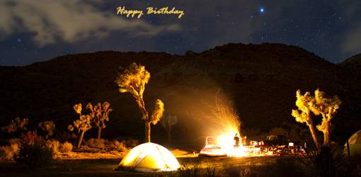 happy birthday wishes, birthday cards, birthday card pictures, famous birthdays, camp, fire, stars, joshua tree, national park