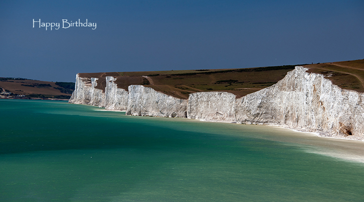 happy birthday wishes, birthday cards, birthday card pictures, famous birthdays, beachy head, white cliffs, eastbourne, chalk cliffs, seven sisters,england, ocean