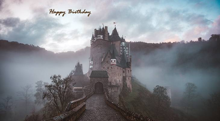 happy birthday wishes, birthday cards, birthday card pictures, famous birthdays, eltz castle, germany, fog, old buildings, architecture