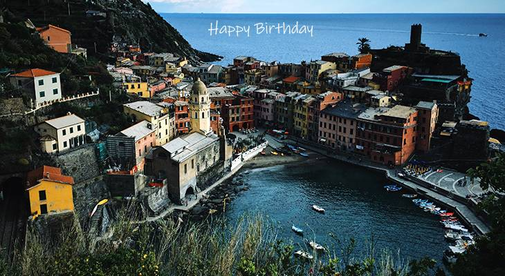 happy birthday wishes, birthday cards, birthday card pictures, famous birthdays, vernazza, cinque terre, italy, ligurian sea, painted houses