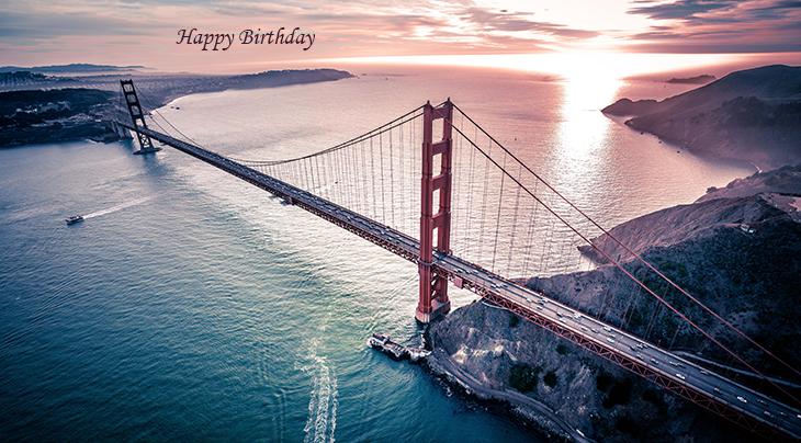 happy birthday wishes, birthday cards, birthday card pictures, famous birthdays, sunset, golden gate bridge, san francisco, california
