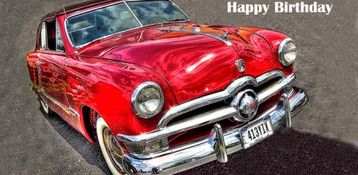 happy birthday wishes, birthday cards, birthday card pictures, famous birthdays, red car, vintage, automobile, ford, convertible, 1950