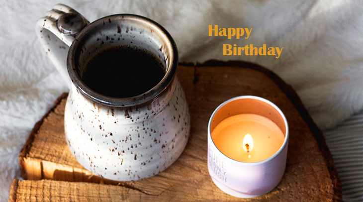 happy birthday wishes, birthday cards, birthday card pictures, famous birthdays, coffee, candle