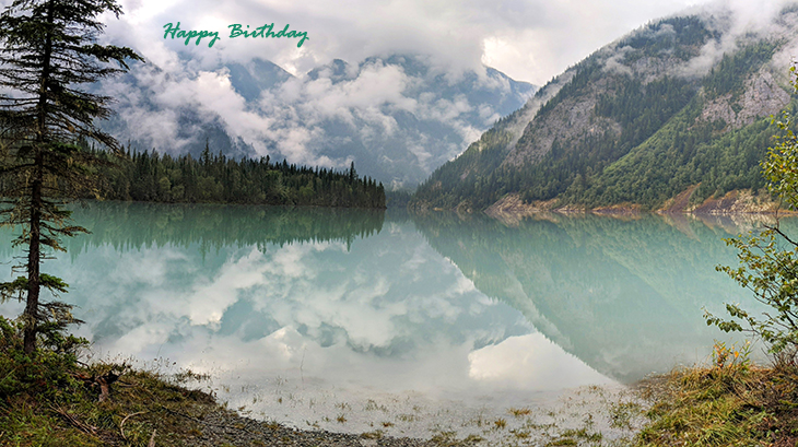 happy birthday wishes, birthday cards, birthday card pictures, famous birthdays, scenery, kinney lake, berg lake, fraser, fort george, british columbia