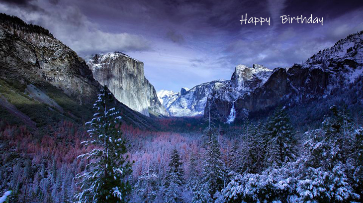 happy birthday wishes, birthday cards, birthday card pictures, famous birthdays, scenery, winter, snow, mountains, trees, nature