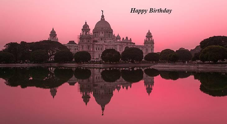 happy birthday wishes, birthday cards, birthday card pictures, famous birthdays, building, architecture, pink, sunset, calcutta, victoria memorialsunrise