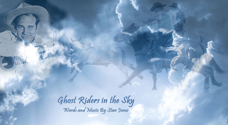ghost riders in the sky, 1949 songs, song hits, songwriter, stan jones, actor, cowboys, horses, cattle, roping, clouds