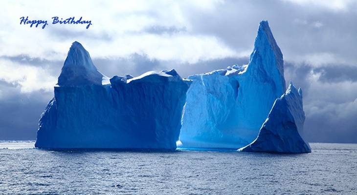 happy birthday wishes, birthday cards, birthday card pictures, famous birthdays, blue icebergs, winter, nature scenery
