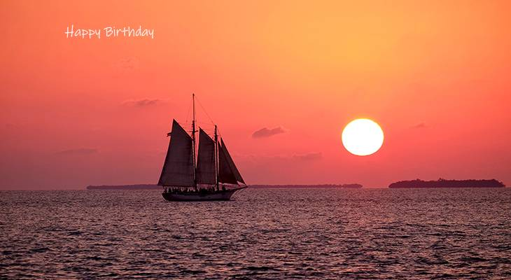 happy birthday wishes, birthday cards, birthday card pictures, famous birthdays, sunset, sailing, sailboat, key west, florida
