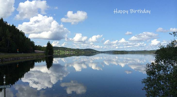 happy birthday wishes, birthday cards, birthday card pictures, famous birthdays, scenery, dalhem, sweden, reflection, mirror, lake