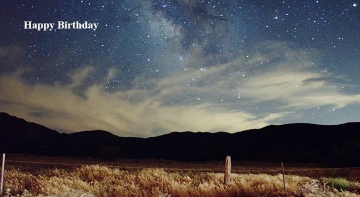happy birthday wishes, birthday cards, birthday card pictures, famous birthdays, stars, nature, scenery, night sky, julian, california