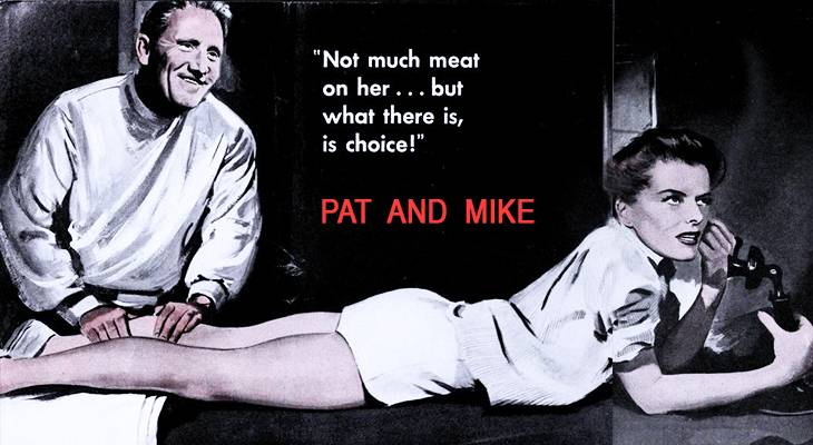 pat and mike, 1952 movies, classic films, romantic comedy, sports films, american actors, katharine hepburn, spencer tracy, 1950s movie stars