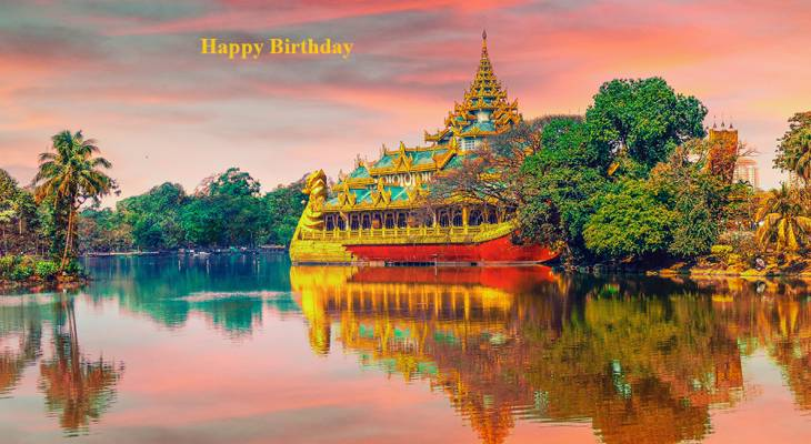 happy birthday wishes, birthday cards, birthday card pictures, famous birthdays, buildings, architecture, yangon, myanamar, burma, kandawgyi lake