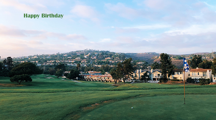 happy birthday wishes, birthday cards, birthday card pictures, famous birthdays, golf course, carlsbad, california, greens, scenery