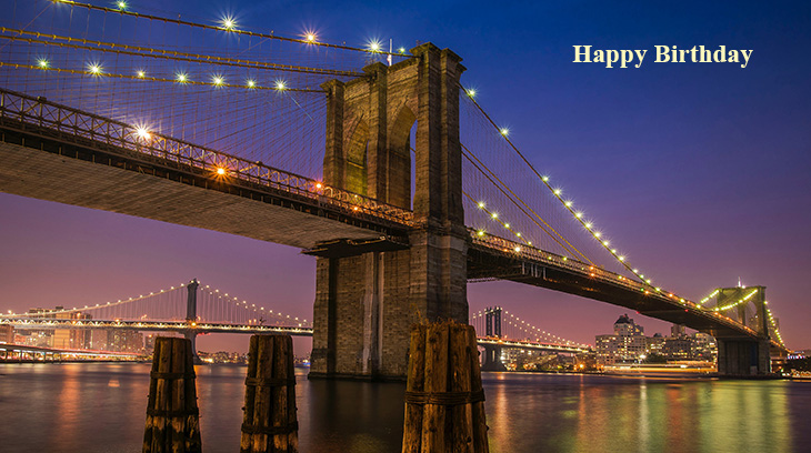 happy birthday wishes, birthday cards, birthday card pictures, famous birthdays, brooklyn bridge, lights, city, new york