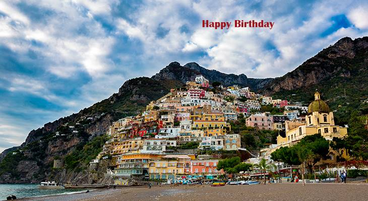 happy birthday wishes, birthday cards, birthday card pictures, famous birthdays, buildings, painted houses, positano, northern italy, italian riviera