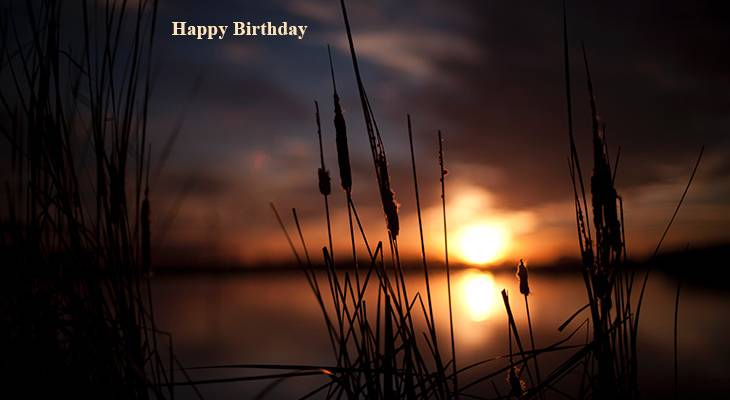 happy birthday wishes, birthday cards, birthday card pictures, famous birthdays, sunset, sunrise, nature, scenery