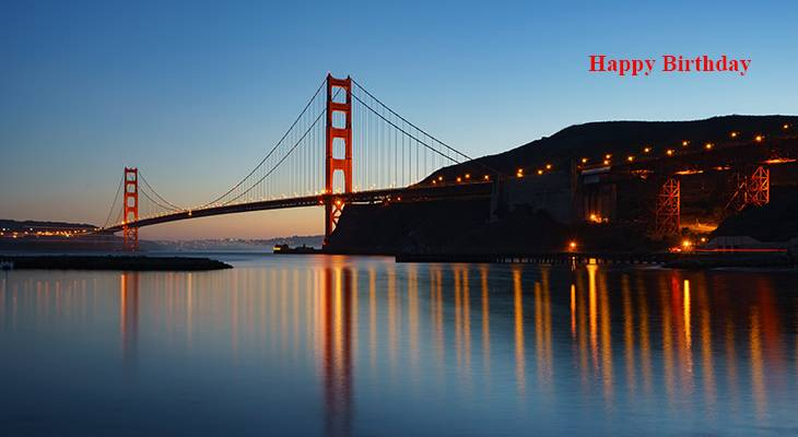 happy birthday wishes, birthday cards, birthday card pictures, famous birthdays, san francisco, golden gate bridge, fort baker rd, sausalito