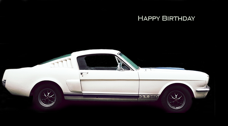 happy birthday wishes, birthday cards, birthday card pictures, famous birthdays, mustang gt350, white car, vintage, old, automobile, sports cars