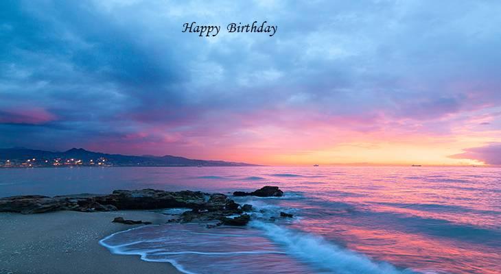 happy birthday wishes, birthday cards, birthday card pictures, famous birthdays, scenery, sunset, beach, playa de la misericordia, spain