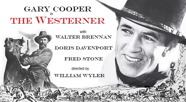 1940, classic movies, westerns, the westerner, american actors, film stars, gary cooper, walter brennan, doris davenport, fred stone, director, william wyler, academy awards, oscars, judge roy bean,