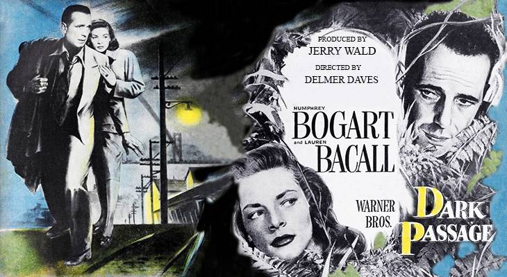 1947 movies, film noir, september, dark passage, american actors, humphrey bogart, lauren bacall, classic film stars,