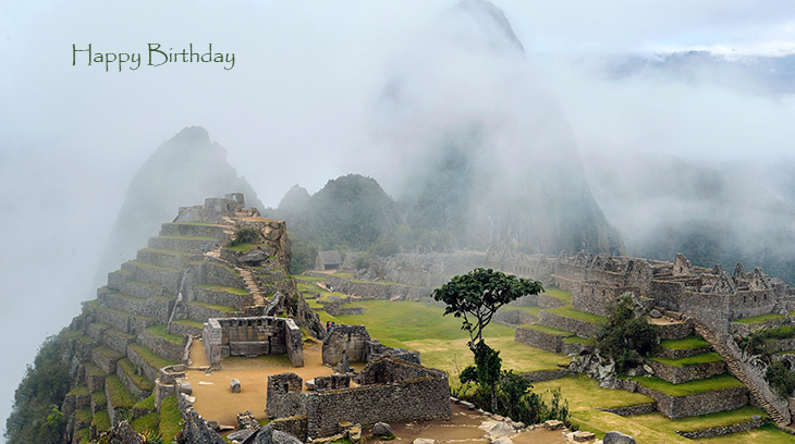 happy birthday wishes, birthday cards, birthday card pictures, famous birthdays, buildings, machu picchu, peru, mountains, architecture, ancient