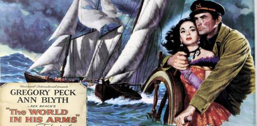 the world in his arms, 1952, classic movies, film stars, actors, gregory peck, ann blythe, movie posters, sailing ship, author rex beach, universal films,