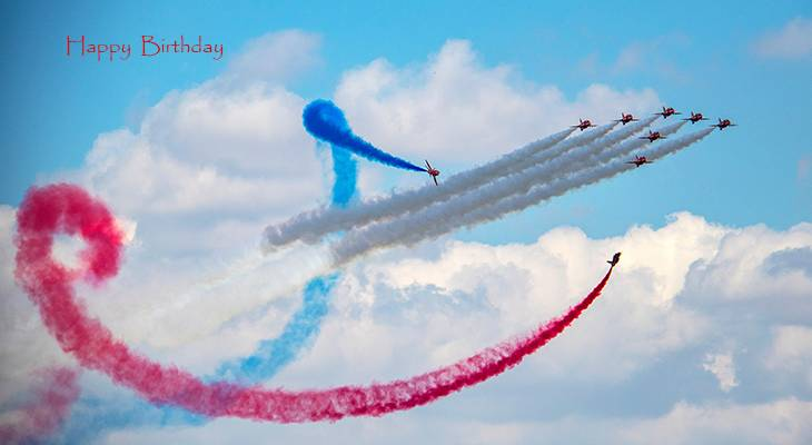 happy birthday wishes, birthday cards, birthday card pictures, famous birthdays, airplane, raf, red arrows, air show, jet plane,