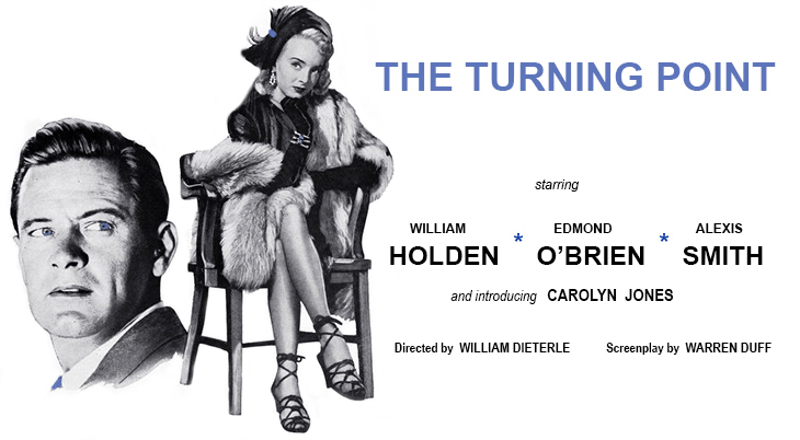 1952 movie, the turning point, classic movies, film noir, movie stars, actor, william holden, actress, carolyn jones, director, william dieterle, screenwriter, horace duff