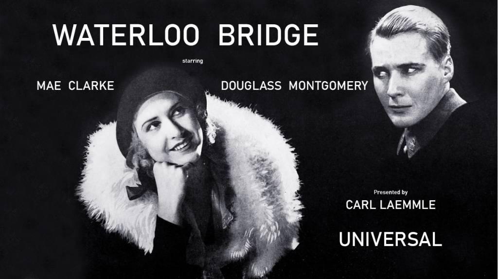 waterloo bridge, 1931, movies, world war one, films, mae clarke, kent douglass, douglass montgomery, universal, carl laemmle