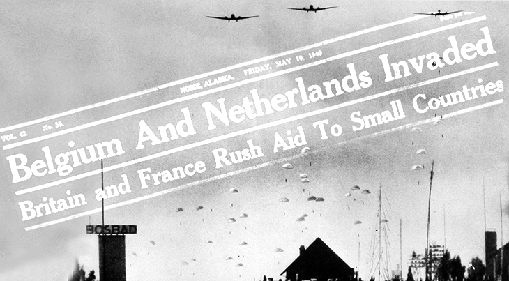 germany invades, france, belgium, netherlands, flanders, german invasion, world war two, may, 1940, battles, newspapers, headlines, the nome nugget, german paratroopers, the hague, airplanes, bombers,