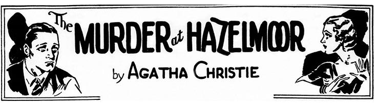 the murder at hazelmoor, 1931 book, mystery, novel, author, writer, agatha christie, the sittaford mystery, serialized, w smithson broadhead, illustrator, illustrations,