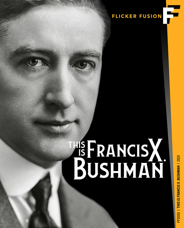 this is francis x bushman, dvd cover, blu ray, documentary, 2021, american actor, film star, silent movies, king of the movies